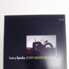 Discos de vinilo: LARRY SPARKS JOHN DEERE TRACTOR ( 1980 REBEL RECORDS USA ) EXCELENTE ESTADO. Lote 186361435
