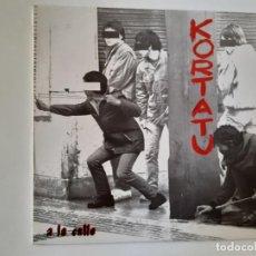 Discos de vinilo: KORTATU- A LA CALLE- EP 1986- VINILO COMO NUEVO.. Lote 186378651