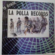 Discos de vinilo: LA POLLA RECORDS EN DIRECTO - 1ª EDICION OIHUKA - LP- 1988 - VINILO COMO NUEVO.. Lote 186379122