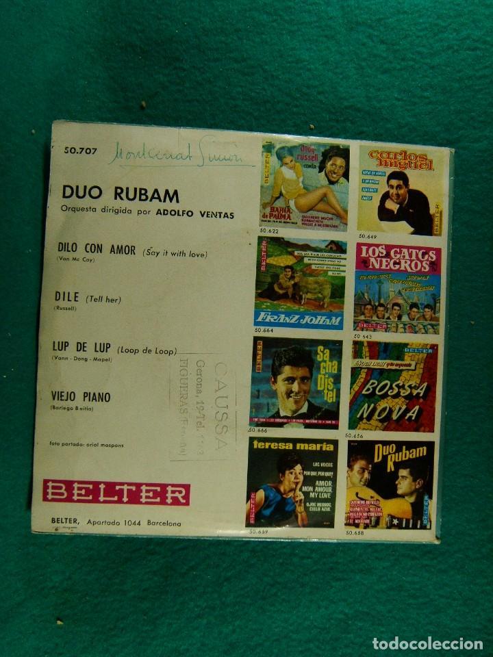 Discos de vinilo: DUO RUBAM-DILO CON AMOR-LUP DE LUP-DILE-VIEJO PIANO-SINGLE-BELTER-BARCELONA-1963. - Foto 2 - 186386397