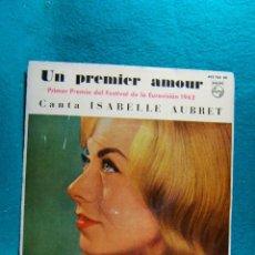 Discos de vinilo: ISABELLE AUBRET-UN PREMIER AMOUR-1ª PREMIO DEL FESTIVAL DE EUROVISION 1962-SINGLE-PHILIPS.. Lote 186387261