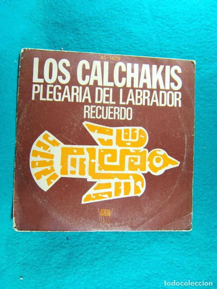 LOS CALCHAKIS-PLEGARIA DEL LABRADOR-RECUERDO-SINGLE-HISPAVOX-1976. (Música - Discos - Singles Vinilo - Grupos y Solistas de latinoamérica)