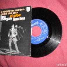 Discos de vinilo: LINA MORGAN / EL PIBE / LINA, LINA / SINGLE 1973. Lote 186391351