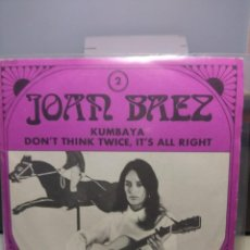 Discos de vinilo: SG JOAN BAEZ IN CONCERT : KUMBAYA + DON'T THINK TWICE IT'S ALL RIGHT . Lote 186430860