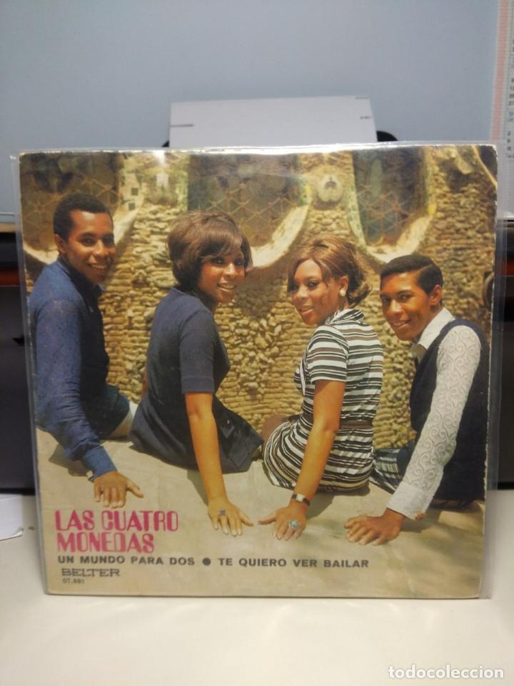 SG LAS CUATRO MONEDAS : UN MUNDO PARA DOS (Música - Discos - Singles Vinilo - Grupos y Solistas de latinoamérica)