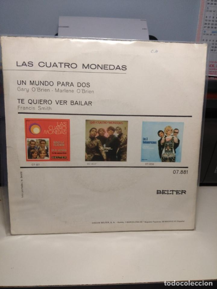 Discos de vinilo: SG LAS CUATRO MONEDAS : UN MUNDO PARA DOS - Foto 2 - 186433213