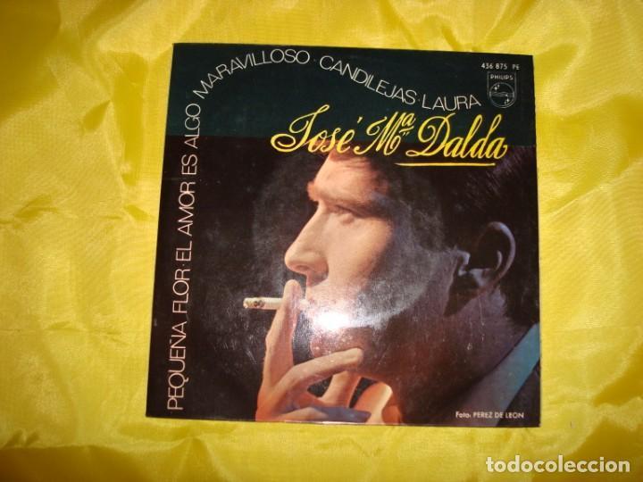 JOSE Mª DALDA. PEQUEÑA FLOR + 3. EP. PHILIPS, 1967 . SPAIN. IMPECABLE (Música - Discos de Vinilo - EPs - Solistas Españoles de los 50 y 60)