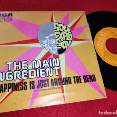 Discos de vinilo: THE MAIN INGREDIENT HAPPINESS IS A JUST AROUND THE BEND/WHY CAN'T WE ALL UNITE 7'' 1974 RCA SPAIN. Lote 186458106
