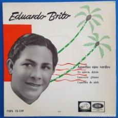 Discos de vinilo: EP / EDUARDO BRITO / TE QUIERO, DIJISTE-LAMENTO GITANO-AQUELLOS OJOS VERDES-CAPULLITO DE ALELI/1958. Lote 186458650