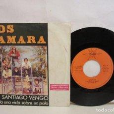 Discos de vinilo: LOS TAMARA - DE SANTIAGO VENGO - SINGLE - PROMO - 1974 - MARFER - SPAIN - VG/VG. Lote 186770016