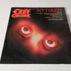 Discos de vinilo: OZZY OSBOURNE - SO TIRED MAXI LP. Lote 186955196