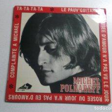Discos de vinilo: MICHEL POLNAREFF - TA TA TA TA / LE PAUV'GUITARISTE + 2 - ORIGINAL FRANCES - AZ . Lote 187091252