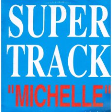 Discos de vinilo: SUPERTRACK AND DJ COMPANY - MICHELLE (3 VERSIONES) - MAXISINGLE 1994. Lote 187110432