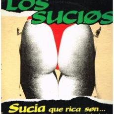 Discos de vinilo: LOS SUCIOS - SUCIA QUE RICA SON (4 VERSONES) - MAXISINGLE 1990. Lote 187111441
