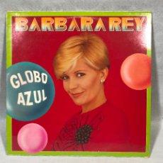Discos de vinilo: BARBARA REY - GLOBO AZUL. Lote 187116407