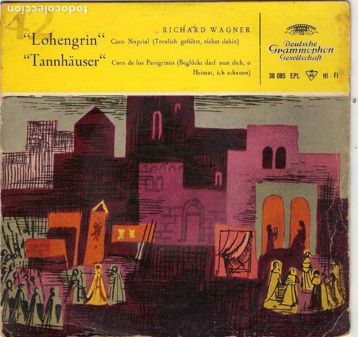 RICHARD WAGNER - LOHENGRIN - TANNHAUSER - EP. (Música - Discos de Vinilo - EPs - Clásica, Ópera, Zarzuela y Marchas)