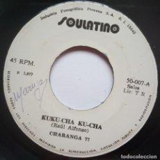 Discos de vinilo: CHARANGA 77 - KUKU-CHA KU-CHA / SOY - SINGLE PERUANO 1977 - SOULATINO - SALSA. Lote 187196831
