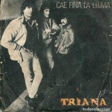 Discos de vinilo: TRIANA / CAE FINA LA LLUVIA / A TRAVES DEL AIRE (SINGLE 1980). Lote 187198935
