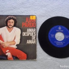 Discos de vinilo: DISCO SINGLE VINILO JUAN PARDO 45 RPM HISPAVOX.AMAR DESPUES DE AMAR/NO ME HABLES 1980. Lote 187206102