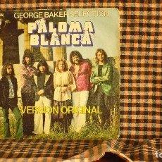 Discos de vinilo: GEORGE BAKER SELECTION – PALOMA BLANCA / DREAMBOAT,1975, WARNER BROS. RECORDS – 45-1239. . Lote 187232767