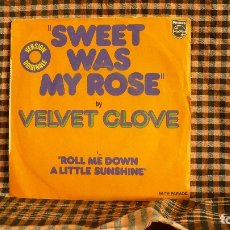 Discos de vinilo: VELVET GLOVE – SWEET WAS MY ROSE / ROLL ME DOWN A LITTLE, 1974, PHILIPS – 6121 304, FRANCIA. . Lote 187232892