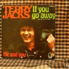 Discos de vinilo: TERRY JACKS – IF YOU GO AWAY / ME AND YOU,1974, BELL RECORDS – 20 08 262, ESPAÑA. . Lote 187237396