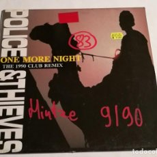 Discos de vinilo: POLICE & THIEVES - ONE MORE NIGHT (THE 1990 CLUB REMIX) - 1990. Lote 187238943