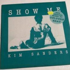 Discos de vinilo: KIM SANDERS - SHOW ME (REMIXES) - 1993. Lote 187239246