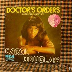 Discos de vinilo: CAROL DOUGLAS – DOCTOR'S ORDERS / BABY DON'T LET THIS GOOD LOVE DIE,SPAIN, RCA VICTOR, SPBO - 9184 . Lote 187244577