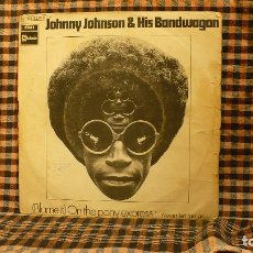 Discos de vinilo: JOHNNY JOHNSON AND HIS BANDWAGON - (BLAME IT) ON THE PONY EXPRESS, NEVER LET HER GO,1970.. Lote 187246171
