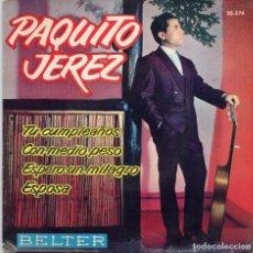Discos de vinilo: PAQUITO JEREZ - TU CUMPLEAÑOS + 3 EP.S. Lote 187279168
