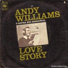 Discos de vinilo: ANDY WILLIAMS - LOVE STORY EN ESPAÑOL - SINGLE. Lote 187284737