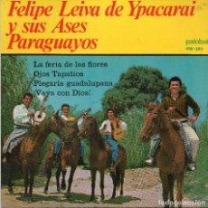 Discos de vinilo: FELIPE LEIVA DE YPACARAI - LA FERIA DE LAS FLORES + 3 EP.S. Lote 187286756