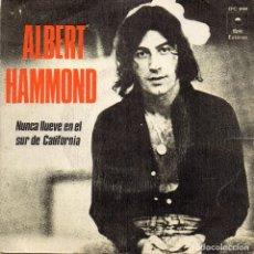 Discos de vinilo: ALBERT HAMMOND - NUNCA LLUEVE EN EL SUR DE CALIFORNIA - SINGLE. Lote 187296492