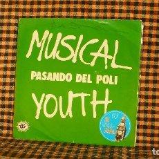 Discos de vinilo: MUSICAL YOUTH ?– PASANDO DEL POLI / PLEASE GIVE LOVE A CHANCE,1982,MCA RECORDS ?– B-104694. . Lote 187297385
