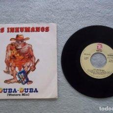 Discos de vinilo: DISCO SINGLE VINILO LOS INHUMANOS (DUBA-DUBA WESTERN MIX) 45 RPM. B 1988. ZAFIRO. Lote 187300780