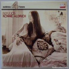 Discos de vinilo: RONNIE ALDRICH: REFLEJOS. 4 FASES DECCA (LONDRES) 1981. NUNCA ESCUCHADO. Lote 187325366