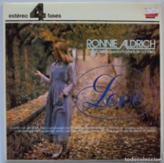Discos de vinilo: RONNIE ALDRICH: LOVE. 4 FASES DECCA (LONDRES) 1981. NUNCA ESCUCHADO. Lote 187325410