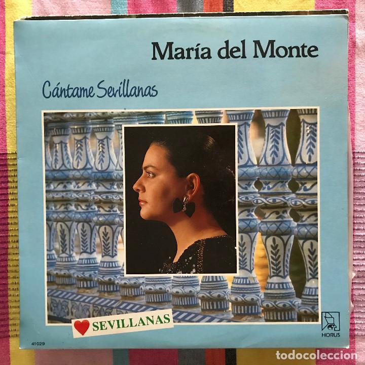MARÍA DEL MONTE - CÁNTAME SEVILLANAS - LP HORUS 1988 (Música - Discos - LP Vinilo - Flamenco, Canción española y Cuplé)