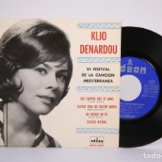 Discos de vinilo: DISCO EP DE VINILO - KLIO DENARDOU / VI FESTIVAL DE LA CANCIÓN MEDITERRANEA - ODEON - AÑO 1964. Lote 187328275
