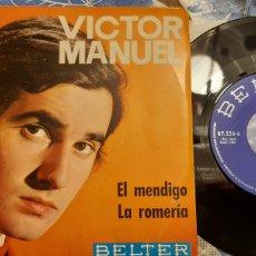 Discos de vinilo: VICTOR MANUEL. EL MENDIGO. LA ROMERÍA. BELTER.. Lote 187399506