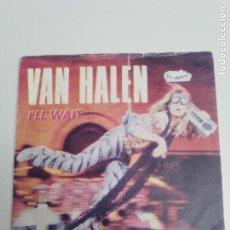 Discos de vinilo: VAN HALEN I'LL WAIT / DROP DEAD LEGS ( 1984 WARNER BROS UK ) DAVID LEE ROTH. Lote 187424005
