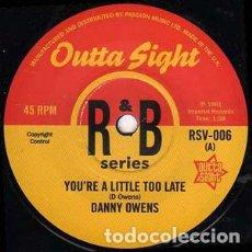 Discos de vinilo: DANNY OWENS / BENNY SPELLMAN - YOU'RE A LITTLE TOO LATE / AMMERETTE - 7'' [OUTTA SIGHT, 2012]. Lote 187425495