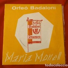 Discos de vinilo: ORFEO BADALONI (SINGLE 1966) MARIA MONELL (RARO) BADALONA - ROMANÇ DE SANTA LLUCIA - CORO ORFEON. Lote 187426221