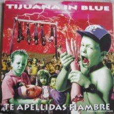 Disques de vinyle: TIJUANA IN BLUE: TE APELLIDAS FIAMBRE. Lote 187427708