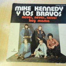 Discos de vinilo: MIKE KENNEDY Y LOS BRAVOS, SG, NEVER, NEVER NEVER + 1, AÑO 1976. Lote 187436728