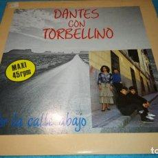 Discos de vinilo: DANTES CON TORBELLINO - CALLE ABAJO - MAXI SINGLE RARO DE VINILO - RUMBAS. Lote 187438442
