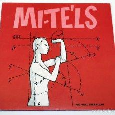 Discos de vinilo: MI-TE'LS - NO VULL TREBALLAR - DISCMEDI SA - ROCK CATALÀ - MITELS - 1991. Lote 187449097