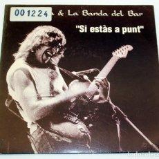Discos de vinilo: PEP SALA & LA BANDA DEL BAR - SI ESTAS A PUNT - ROCK CATALÀ - 1993 - PROMOCIONAL RADIO. Lote 187449316