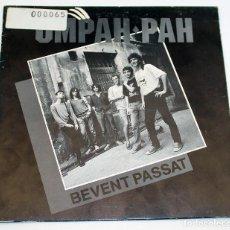 Discos de vinilo: UMPAH-PAH - BEVENT PASSAT - ROCK CATALÀ - 1991 - SALSETA DISCOS. Lote 187449592